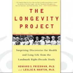 The Longevity Project by Howard Friedman, Ph.D. and Leslie Martin, Ph.D.